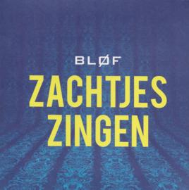 Bløf - Zachtjes zingen (Limited edition, Clear vinyl)