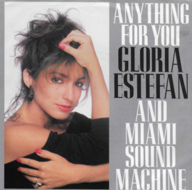 Gloria Estefan and Miami Sound Machine - Anything for you (Amerikaanse uitgave)