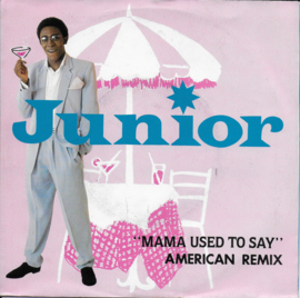 Junior - Mama used to say (American remix)