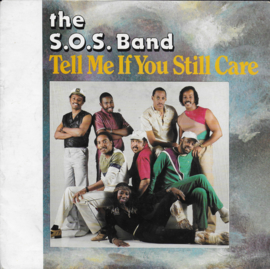 S.O.S. Band - Tell me if you still care