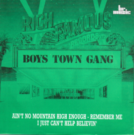 Boys Town Gang - Ain't no mountain high enough-Remember me / I just can't help believin'