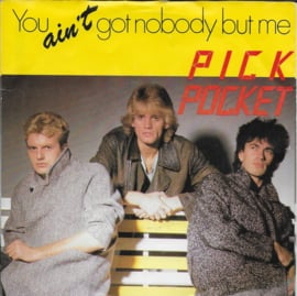 Pickpocket - You ain't got nobody but me