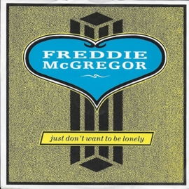 Freddie McGregor - Just don't want to be lonely