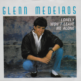 Glenn Medeiros - Lonely won't leave me alone (Amerikaanse uitgave)