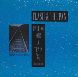 Flash and the Pan - Waiting for a train ('89 remix)