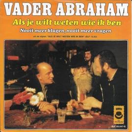 Vader Abraham - Als je wilt weten wie ik ben