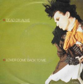 Dead or Alive - Lover come back to me (Engelse uitgave)