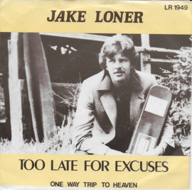 Jake Loner - Too late for excuses