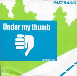 Fast Radio - Under my thumb
