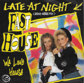 Fast House - Late at night