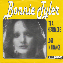 Bonnie Tyler - It's a heartache / Lost in France