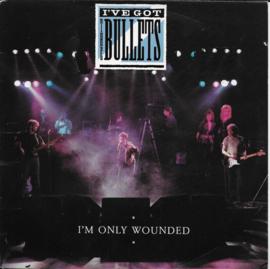 I've got the Bullets - I'm only wounded