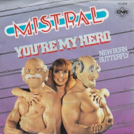Mistral - You're my hero