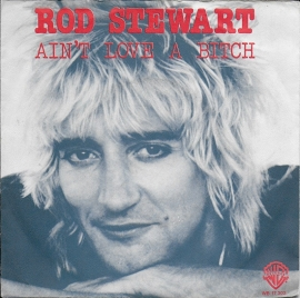 Rod Stewart - Ain't love a bitch
