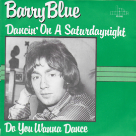 Barry Blue - Dancin' on a saturdaynight / Do you wanna dance