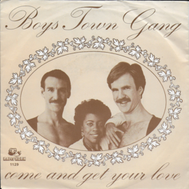 Boys Town Gang - Come and get your love