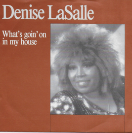 Denise LaSalle - What's goin' on in my house