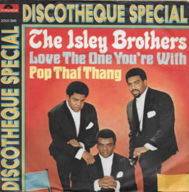 Isley Brothers - Love the one you're with / Pop that thang