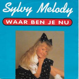 Silvy Melody - Waar ben je nu