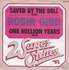 Robin Gibb - Saved by the bell / One million years