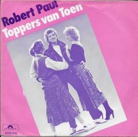 Robert Paul - Toppers van toen