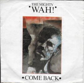 Mighty Wah! - Come back