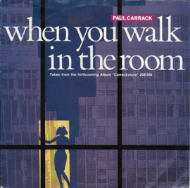 Paul Carrack - When you walk in the room