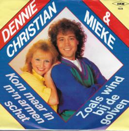 Dennie Christian & Mieke - Kom maar in m'n armen schat