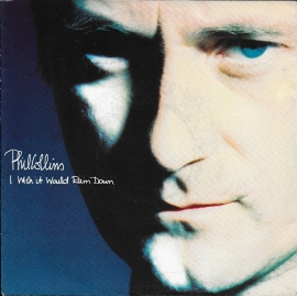 Phil Collins - I wish it would rain down