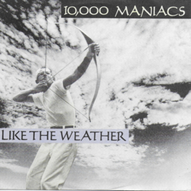 10.000 Maniacs - Like the weather