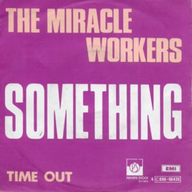 Miracle Workers - Something (Belgium edition)