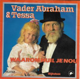 Vader Abraham en Tessa - Waarom huil je nou