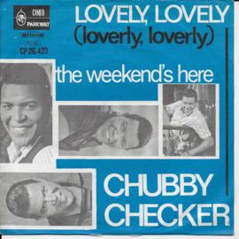 Chubby Checker - Lovely, lovely (loverly, loverly)