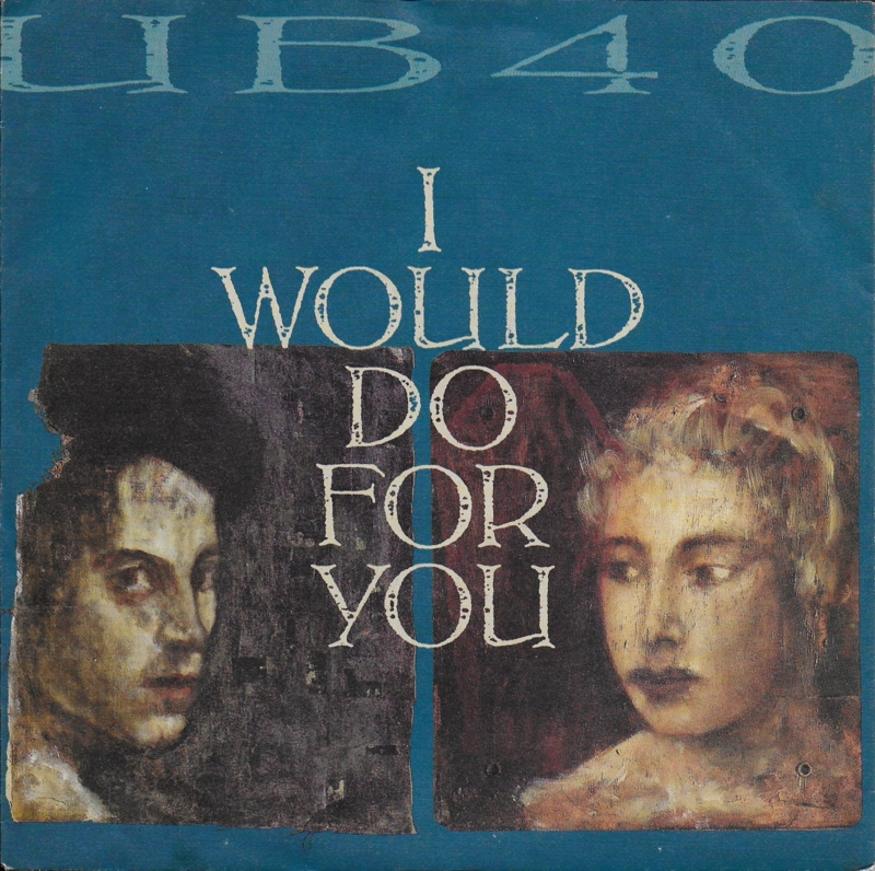 UB 40 - I would do for you
