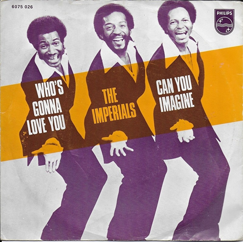 Imperials - Who's gonna love you