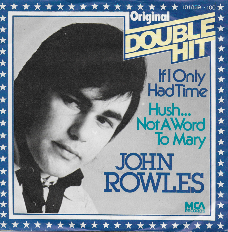 John Rowles - If i only had time / Hush...not a word to mary