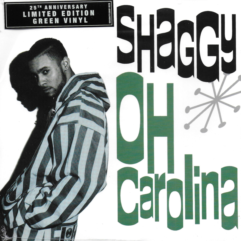 Shaggy - Oh Carolina (25th Anniversary limited edition green vinyl)