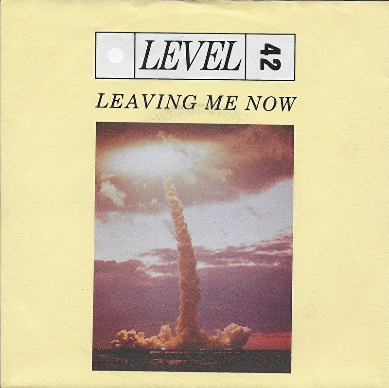 Level 42 - Leaving me now