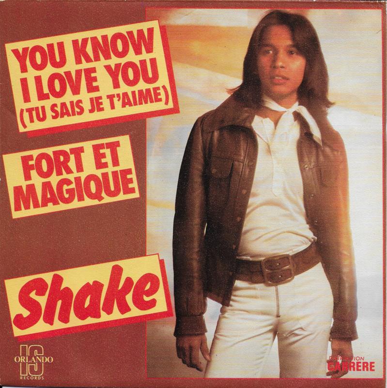 Shake - You know i love you (tu sais je t'aime)