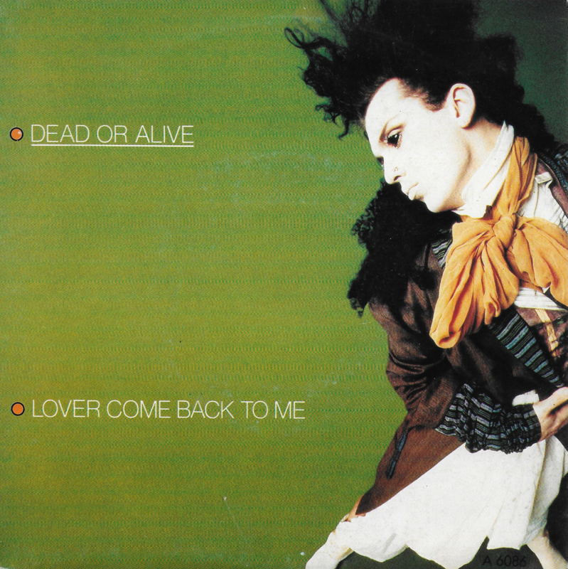 Dead or Alive - Lover come back to me