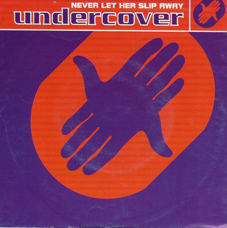 Undercover - Never let her slip away
