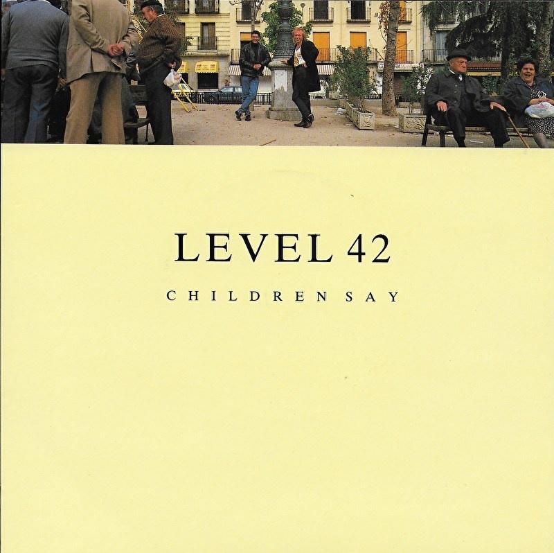 Level 42 - Children say