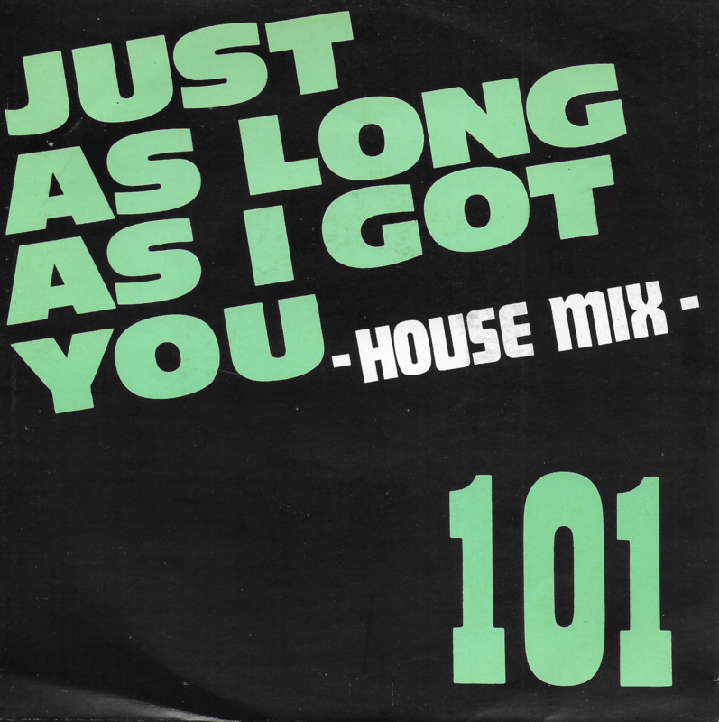 101 - Just as long as i got you