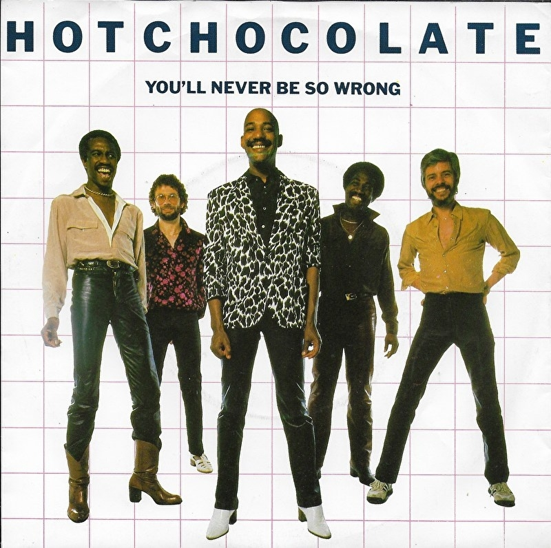 Hot Chocolate - You'll never be so wrong