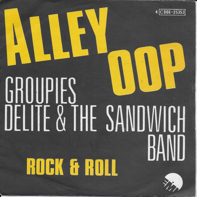 Groupies Delite & The Sandwich Band - Alley oop (Belgische uitgave)