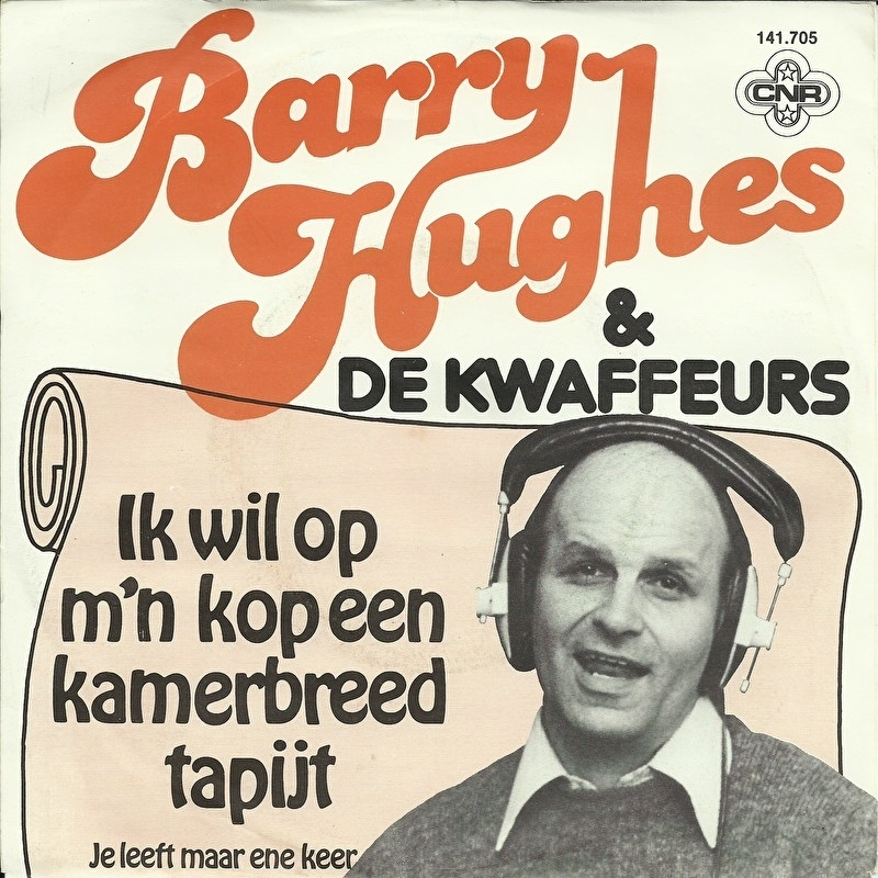 Barry Hughes & De Kwaffeurs - Ik wil op m'n kop een kamerbreed tapijt