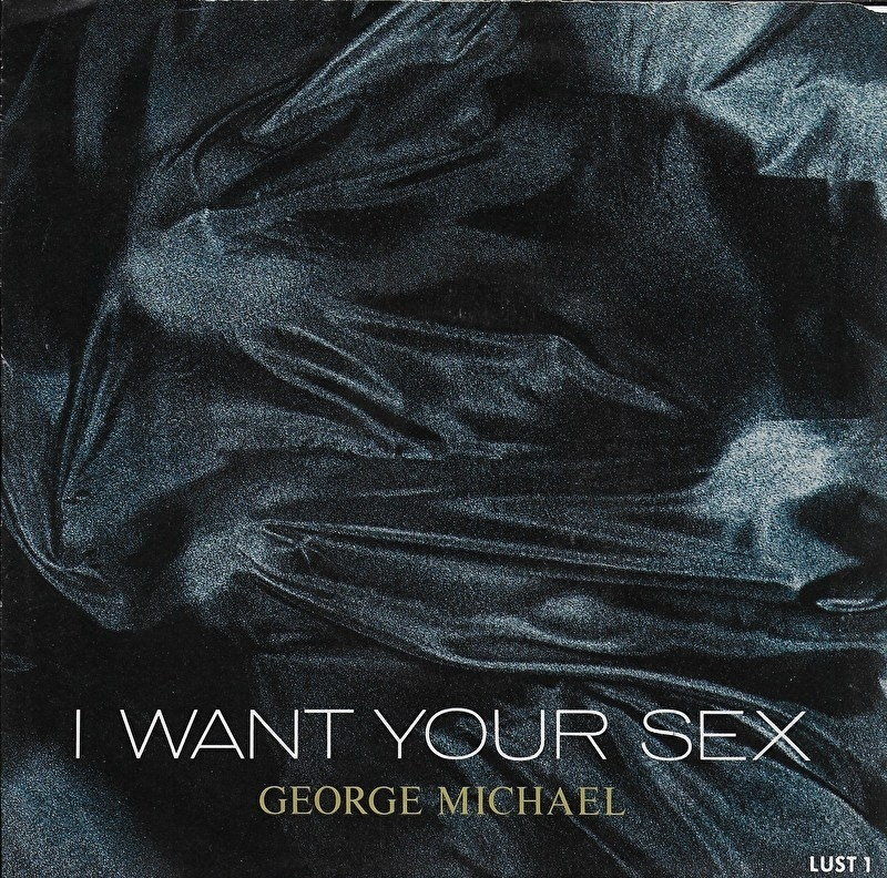 George Michael - I want your sex (American edition)