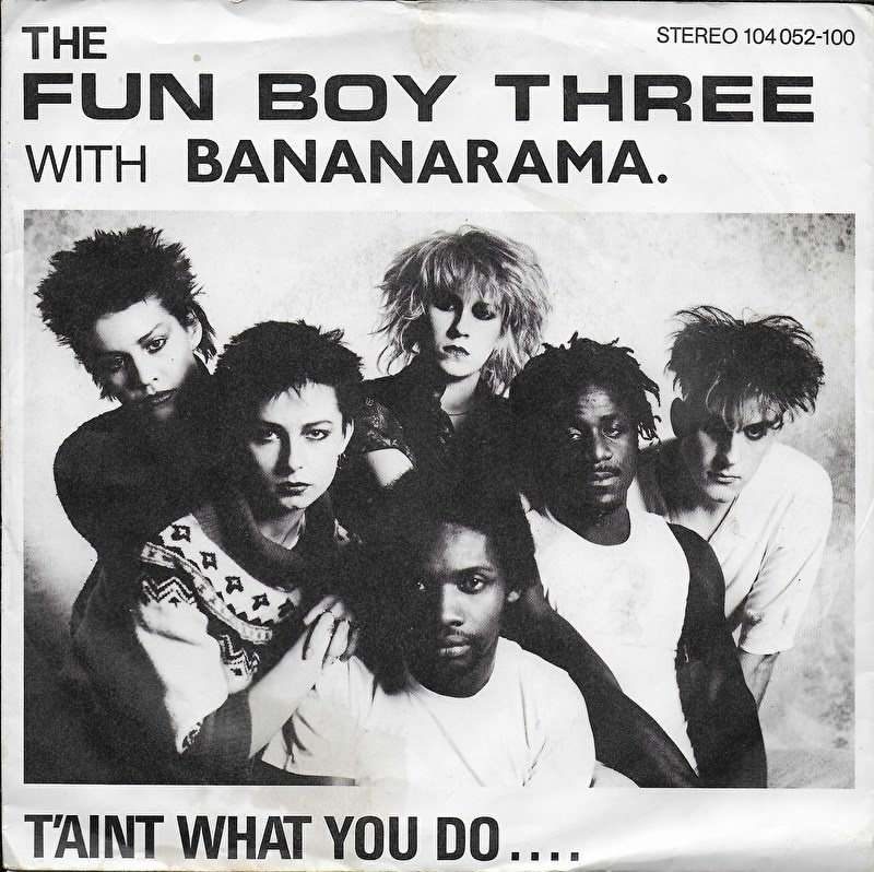 Fun Boy Three with Bananarama - It aint what you do (it's the way that you do it)