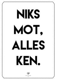 POSTER - NIKS MOT, ALLES KEN.