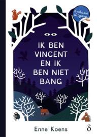 Ik ben Vincent en ik ben niet bang - dyslexie uitgave